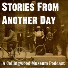 Stories from Another Day - A Collingwood Museum Podcast
